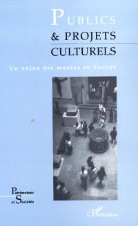 Publics et projets culturels : un enjeu des musées en Europe