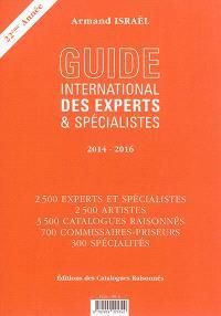 Guide international des experts & spécialistes 2014-2016 : experts, artistes, catalogues raisonnés, commissaires-priseurs & salles des ventes, spécialités
