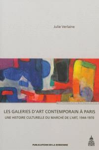 Les galeries d'art contemporain à Paris : une histoire culturelle du marché de l'art, 1944-1970