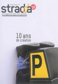 Stradda : le magazine de la création hors les murs. n° 38-39, 10 ans de création