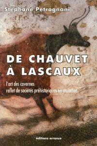 De Chauvet à Lascaux : l'art des cavernes reflet de sociétés préhistoriques en mutation