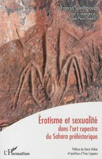 Erotisme et sexualité dans l'art rupestre du Sahara préhistorique