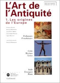 L'art de l'Antiquité. Volume 1, L'origine de l'Europe
