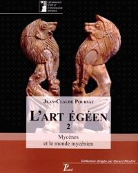 L'art égéen. Volume 2, Mycènes et le monde mycénien