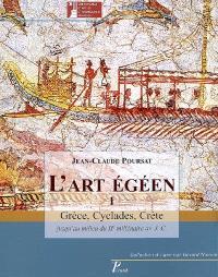 L'art égéen. Volume 1, Grèce, Cyclades, Crète : jusqu'au milieu du IIe millénaire av. J.-C.
