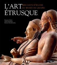 L'art étrusque : chefs-d'oeuvre étrusques et italiques du musée du Louvre