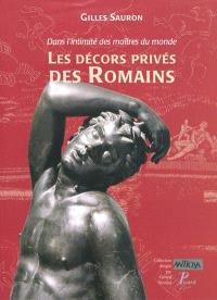 Dans l'intimité des maîtres du monde : les décors privés des Romains, IIe siècle av. J.-C.-IIIe siècle apr. J.-C.