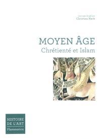 Histoire de l'art, Moyen Age : chrétienté et Islam