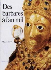 Des Barbares à l'an mil
