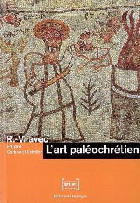 R.-V. avec l'art paléochrétien