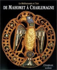 De Mahomet à Charlemagne : la Méditerranée et l'art