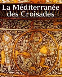 La Méditerranée des croisades