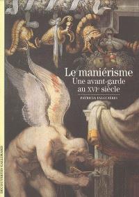 Le maniérisme : une avant-garde au XVIe siècle