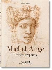 Michel-Ange : 1475-1564 : l'oeuvre graphique