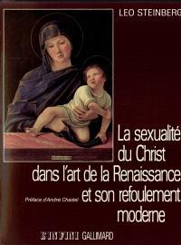 La Sexualité du Christ dans l'art de la Renaissance et son refoulement moderne