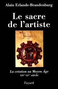 Le sacre de l'artiste : XVe-XVIe siècle