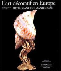 L'Art décoratif en Europe. Volume 1, Renaissance et maniérisme : 1480-1630