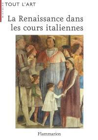 La Renaissance dans les cours italiennes