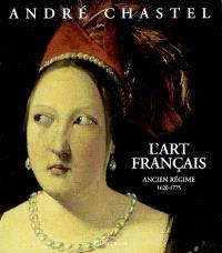 L'art français. Volume 3, Ancien Régime, 1620-1775