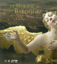 La Moravie à l'âge baroque 1670-1790 : dans le miroir des ombres : exposition, Rennes, Musée des beaux-arts, 5 nov. 2002-4 févr. 2003