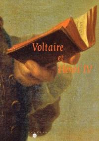 Voltaire et Henri IV : Exposition, Pau, Musée national du château, 27 avr.-30 juil. 2001