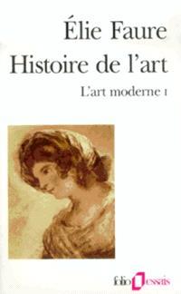 Histoire de l'art. Volume 4, L'art moderne 1