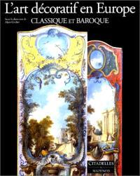 L'Art décoratif en Europe. Volume 2, Classique et baroque : 1630-1760