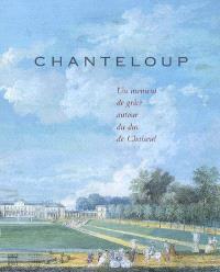 Chanteloup : un moment de grâce autour du duc de Choiseul : exposition, Tours, Musée des beaux-arts, 7 avril-8 juillet 2007