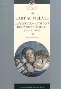 L'art au village : la production artistique des paroisses rurales (XVIe-XVIIIe siècle)