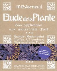 Etude de la plante : son application aux industries d'art : pochoir, papier peint, étoffes, céramique, marqueterie, tapis