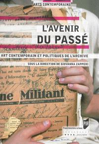 L'avenir du passé : art contemporain et politiques de l'archive