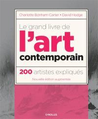 Le grand livre de l'art contemporain : 200 artistes expliqués