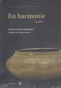 En harmonie : art du monde islamique au Musée du Cinquantenaire