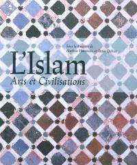 L'islam : arts et civilisations