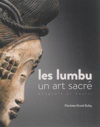 Les Lumbu : un art sacré = Bungeelë yi bayisi