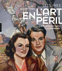 L'art en péril, 1933-1953 : cent oeuvres dans la tourmente