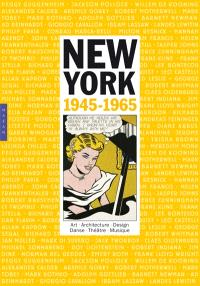 New York : 1945-1965 : art, architecture, design, danse, théâtre, musique