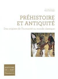 Histoire de l'art, Préhistoire et Antiquité : des origines de l'humanité au monde classique