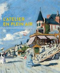 L'atelier en plein air : les impressionnistes en Normandie : Turner, Boudin, Monet, Renoir, Gauguin, Pissarro, Morisot, Caillebotte, Signac... : exposition, Paris, Musée Jacquemart-André, du 18 mars au 25 juillet 2016