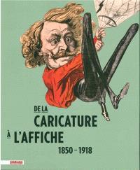 De la caricature à l'affiche : 1850-1918