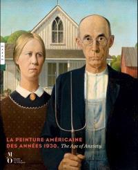 La peinture américaine des années 1930 : the age of anxiety