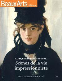 Scènes de la vie impressionniste : Manet, Renoir, Monet, Morisot... : Musée des beaux-arts de Rouen