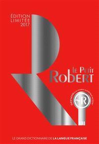 Le Petit Robert 2017 : le grand dictionnaire de la langue française
