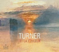 Turner et la couleur : exposition, Aix-en-Provence, Caumont Centre d'art, du 4 mai au 18 septembre 2016