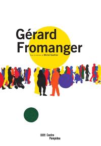 Gérard Fromanger : exposition, Paris, Centre national d'art et de culture Georges Pompidou, Galerie d'art graphique, du 17 février au 16 mai 2016