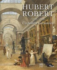 Hubert Robert, 1733-1808 : un peintre visionnaire