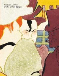Toulouse-Lautrec affiche la Belle Epoque