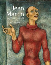 Jean Martin, 1911-1996 : peintre de la réalité