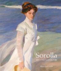 Sorolla : les chefs-d'oeuvre