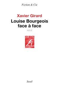 Louise Bourgeois face à face : récit